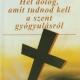Hét dolog, amit tudnod kell a szent gyógyulásról